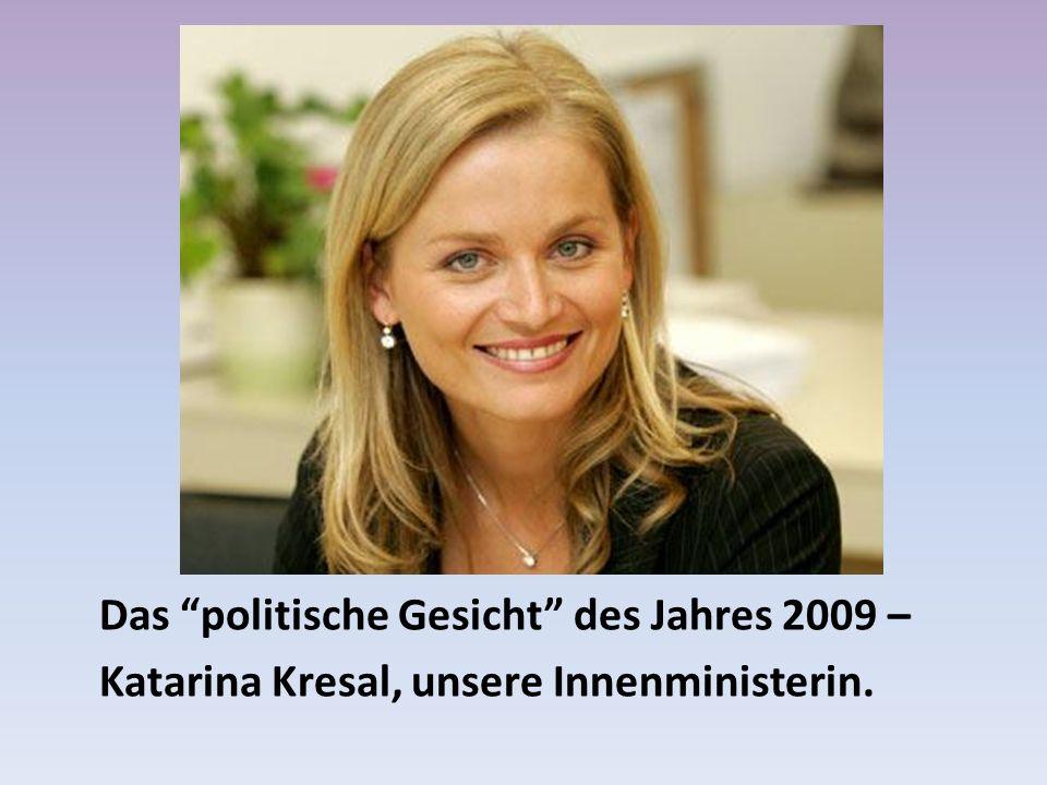 Das politische Gesicht des Jahres 2009 – Katarina Kresal, unsere Innenministerin.