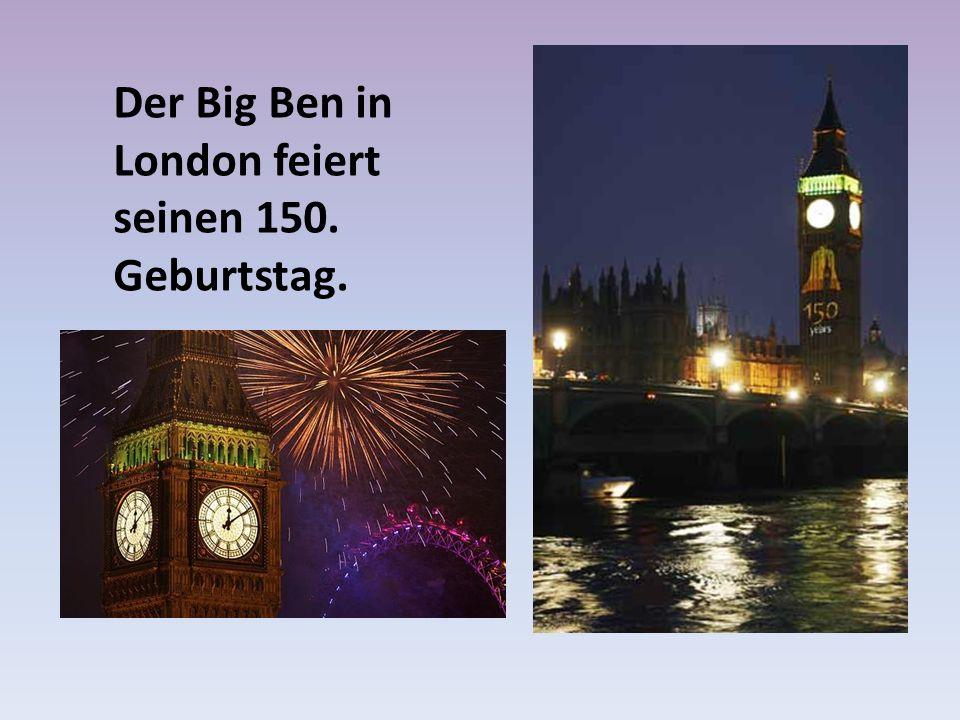 Der Big Ben in London feiert seinen 150. Geburtstag.