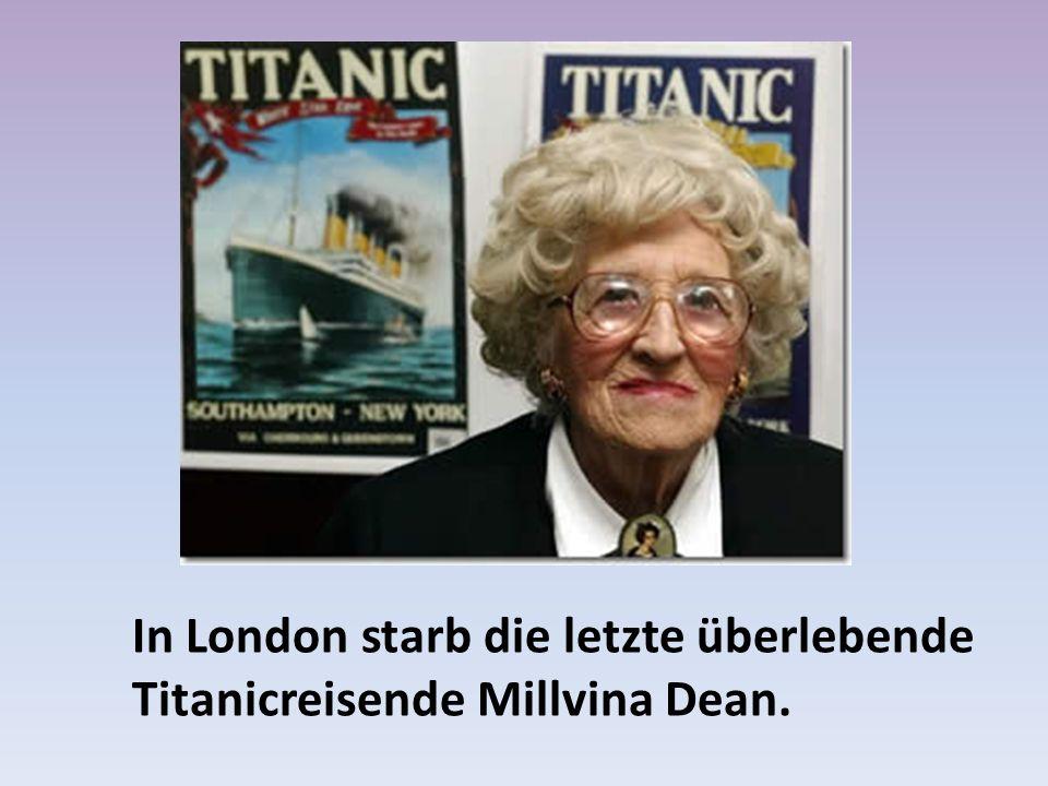 In London starb die letzte überlebende Titanicreisende Millvina Dean.