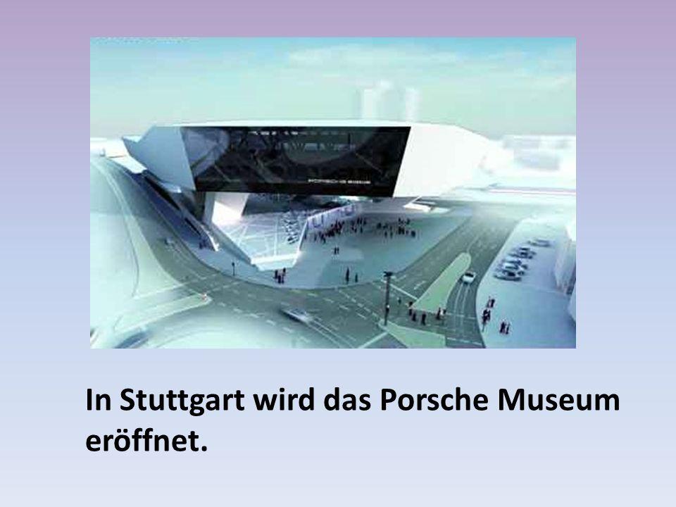 In Stuttgart wird das Porsche Museum eröffnet.