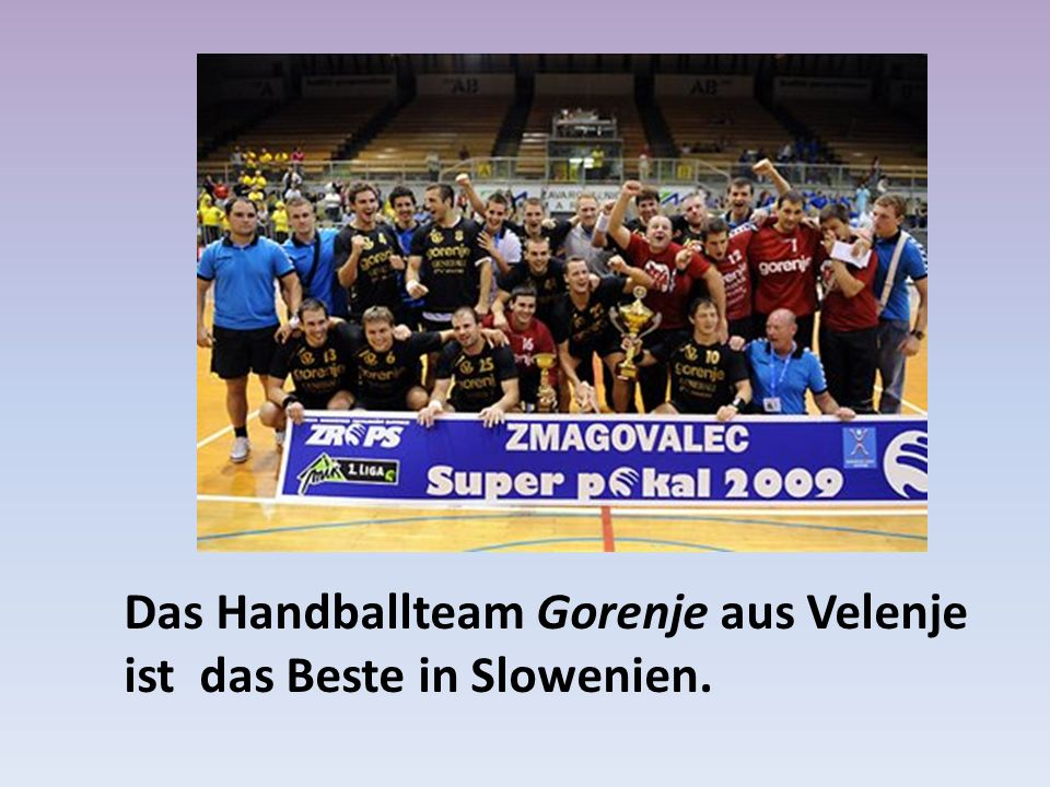 Das Handballteam Gorenje aus Velenje ist das Beste in Slowenien.