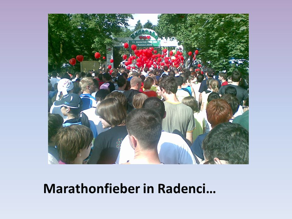 Marathonfieber in Radenci…