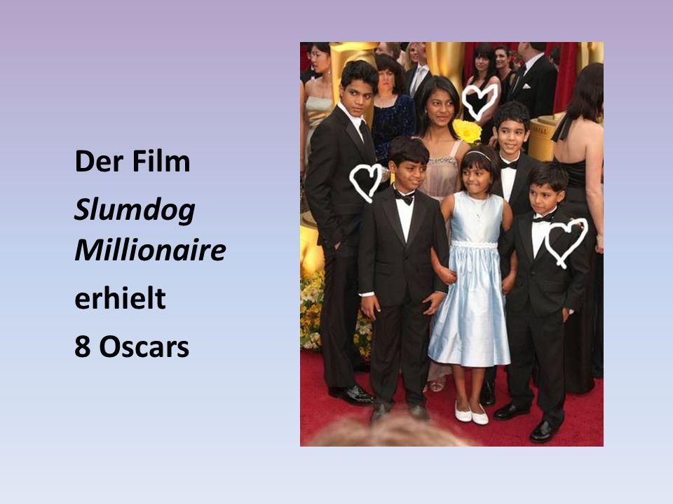 Der Film Slumdog Millionaire erhielt 8 Oscars