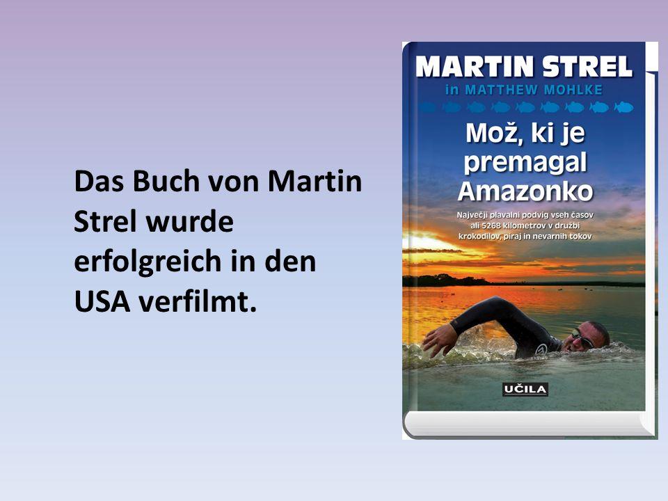Das Buch von Martin Strel wurde erfolgreich in den USA verfilmt.
