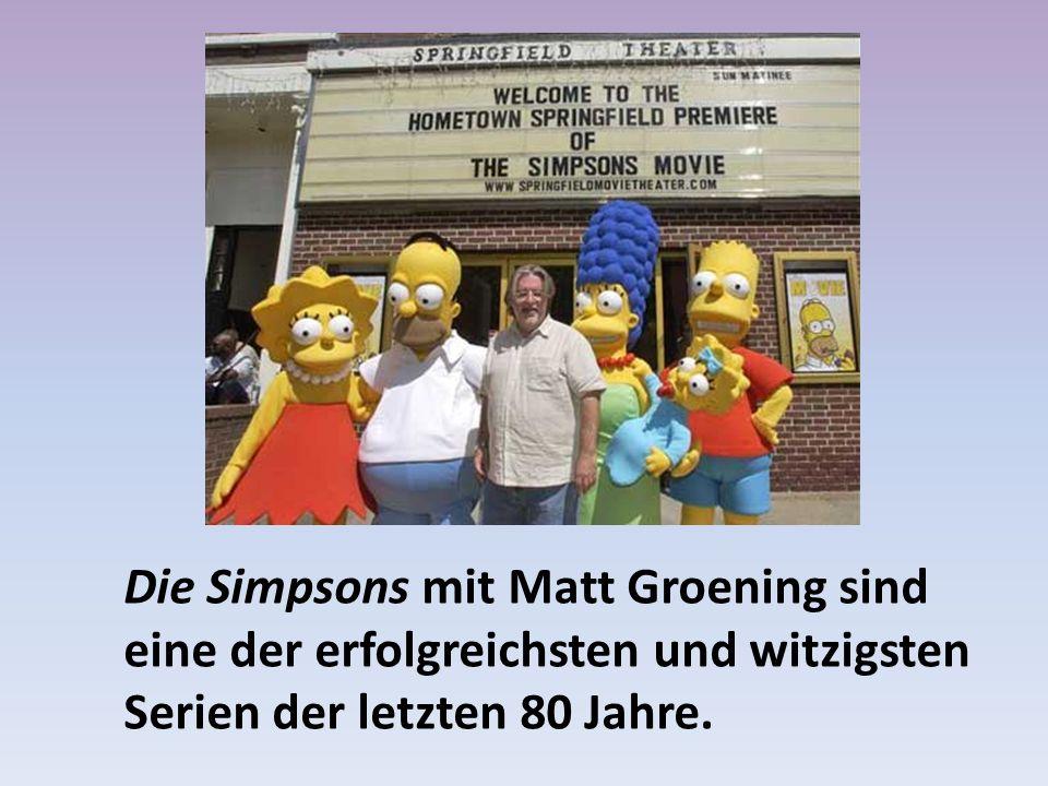 Die Simpsons mit Matt Groening sind eine der erfolgreichsten und witzigsten Serien der letzten 80 Jahre.
