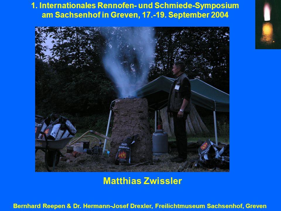 Matthias Zwissler 1. Internationales Rennofen- und Schmiede-Symposium