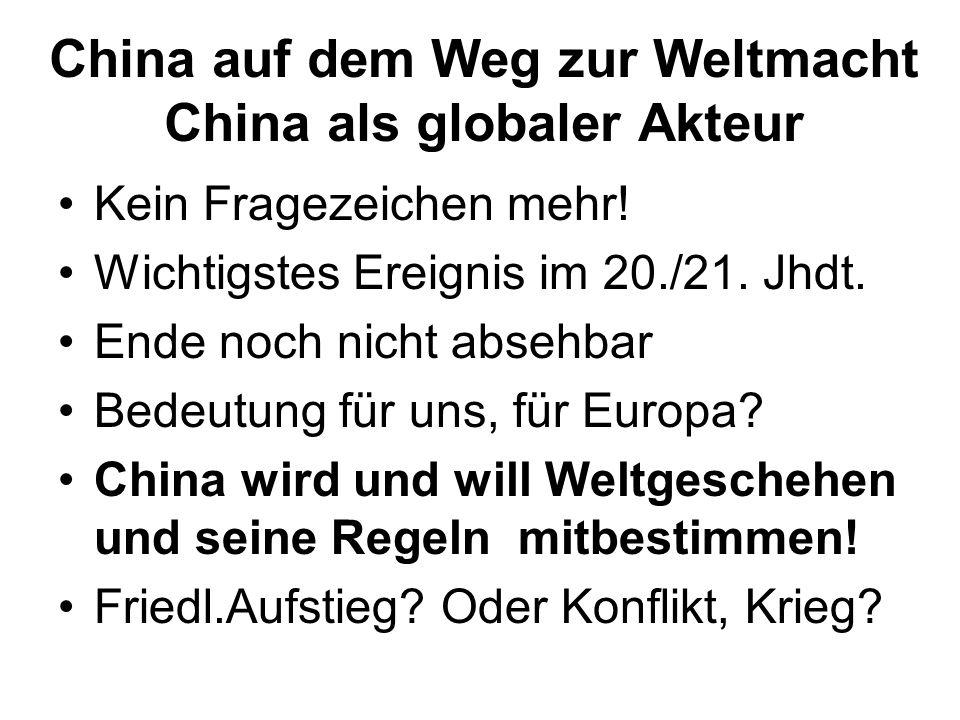 China auf dem Weg zur Weltmacht China als globaler Akteur