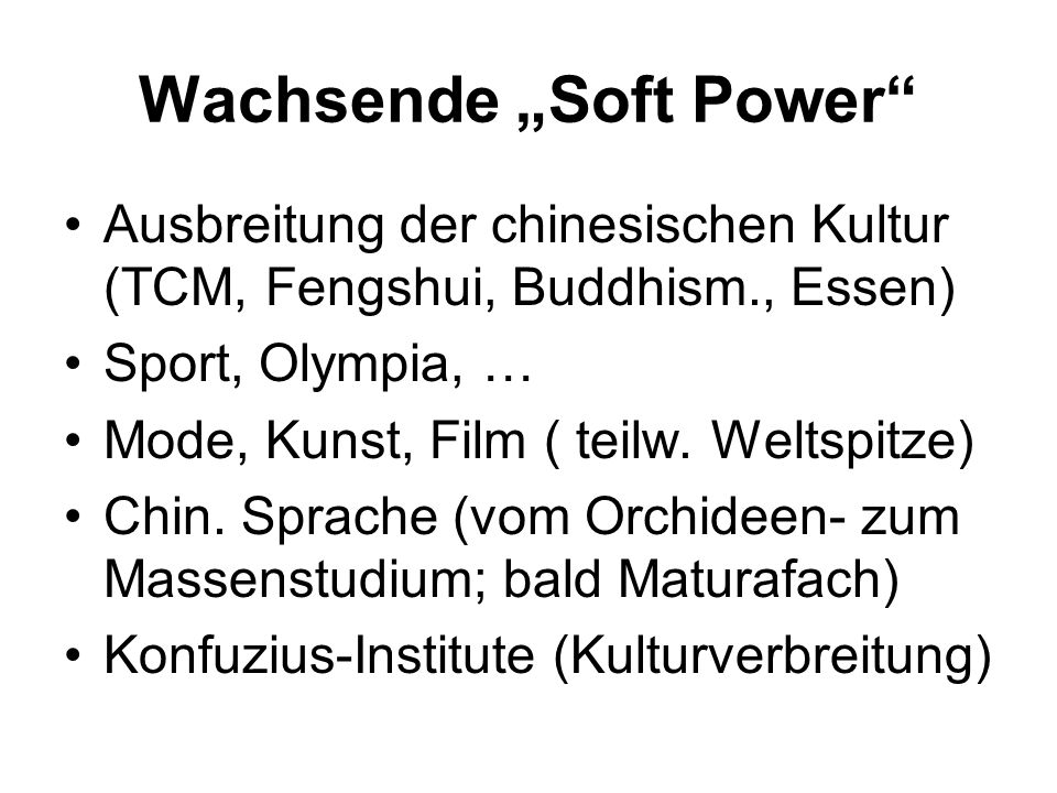 "Wachsende ""Soft Power"