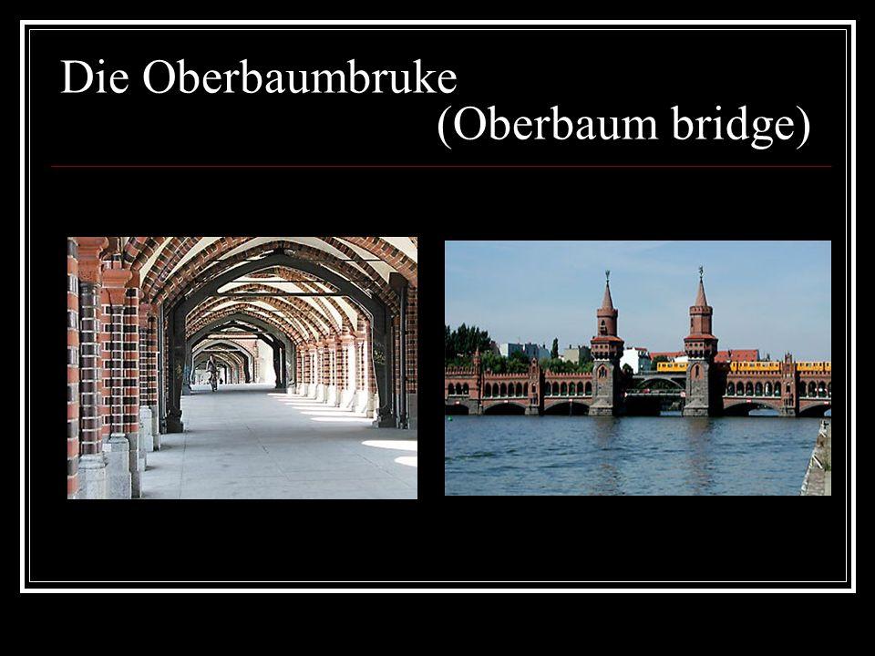 Die Oberbaumbruke (Oberbaum bridge)