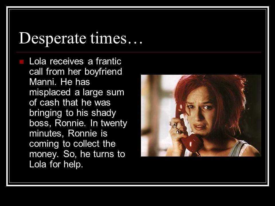Desperate times…