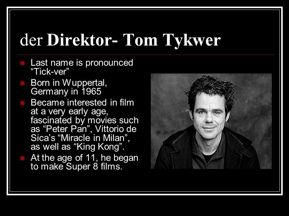 der Direktor- Tom Tykwer