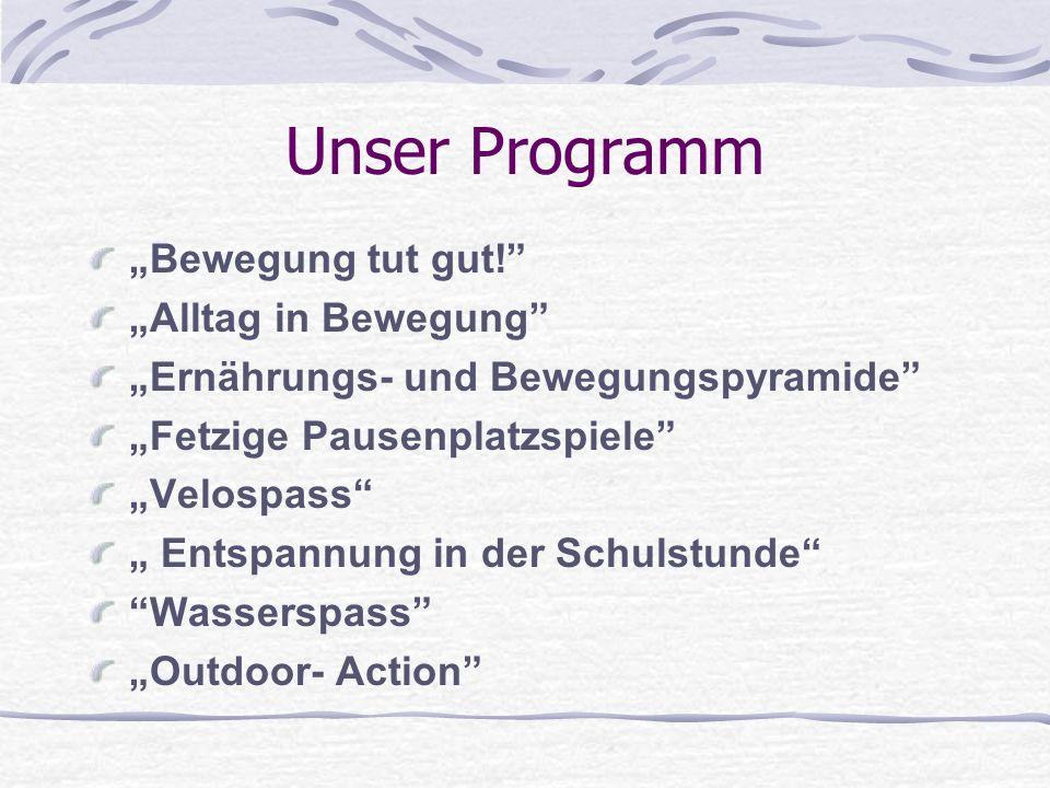 "Unser Programm ""Bewegung tut gut! ""Alltag in Bewegung"