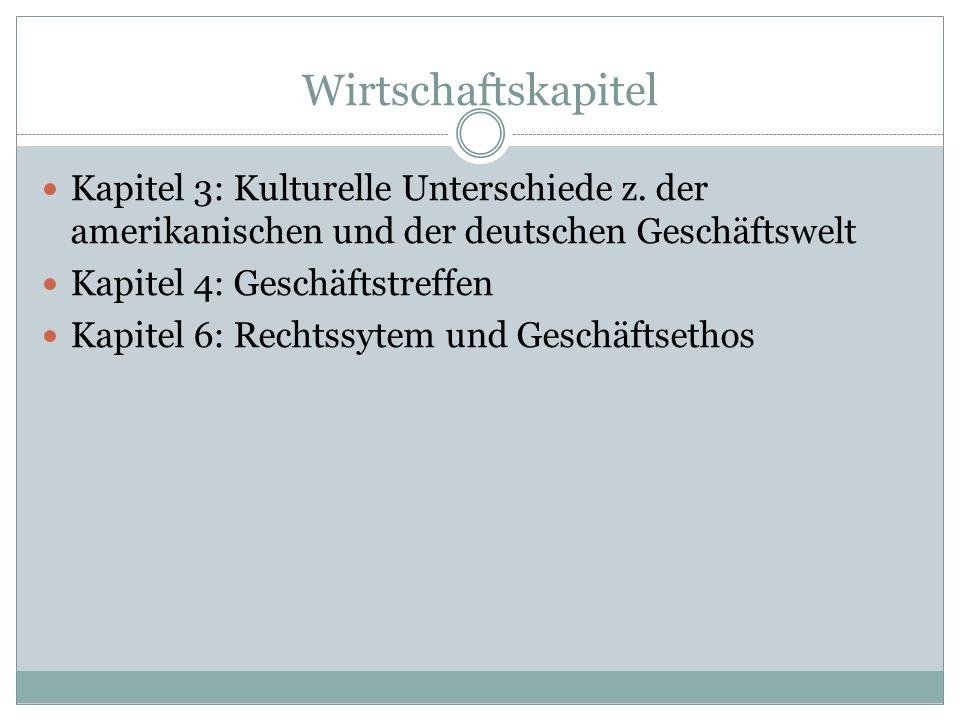 Wirtschaftskapitel Kapitel 3: Kulturelle Unterschiede z. der amerikanischen und der deutschen Geschäftswelt.