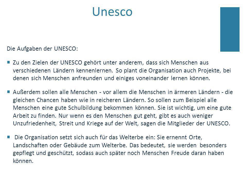 Unesco Die Aufgaben der UNESCO: