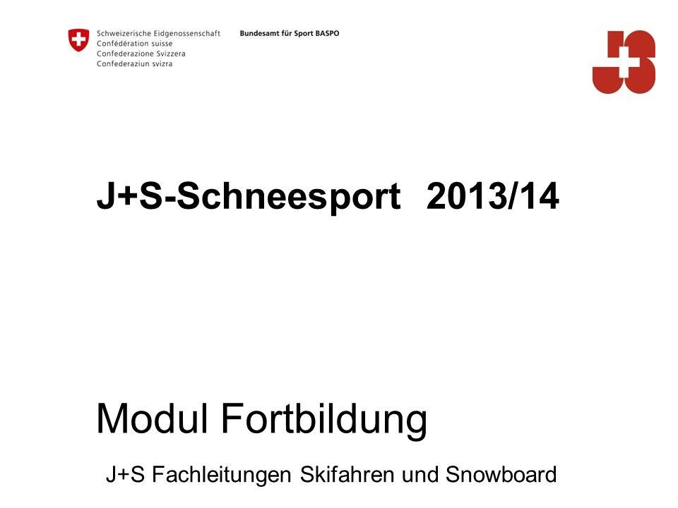 Modul Fortbildung J+S-Schneesport 2013/14