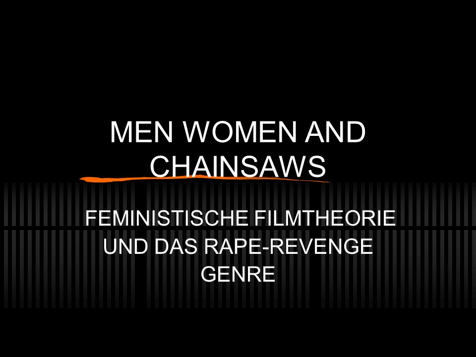 MEN WOMEN AND CHAINSAWS