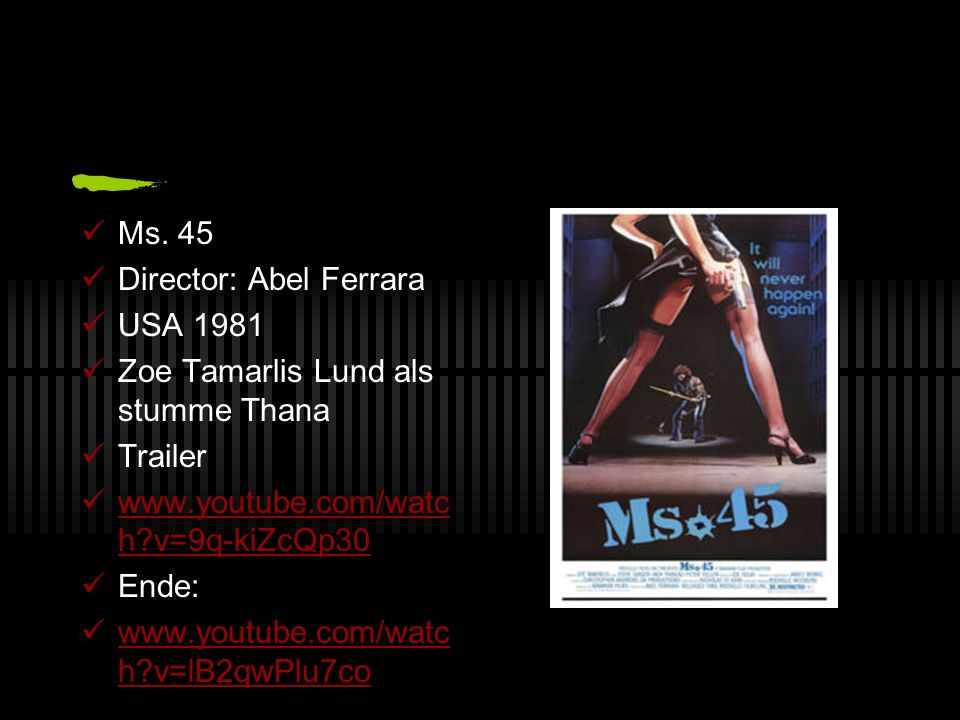 Ms. 45 Director: Abel Ferrara. USA 1981. Zoe Tamarlis Lund als stumme Thana. Trailer. www.youtube.com/watch v=9q-kiZcQp30.