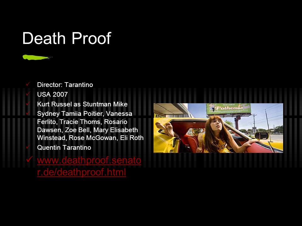 Death Proof www.deathproof.senator.de/deathproof.html