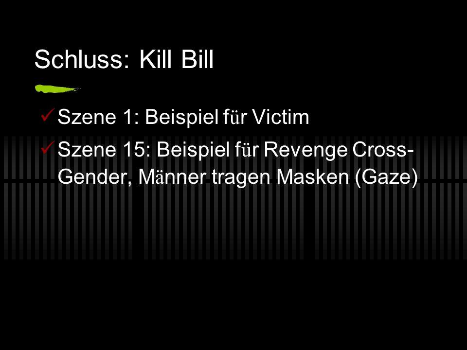 Schluss: Kill Bill Szene 1: Beispiel für Victim