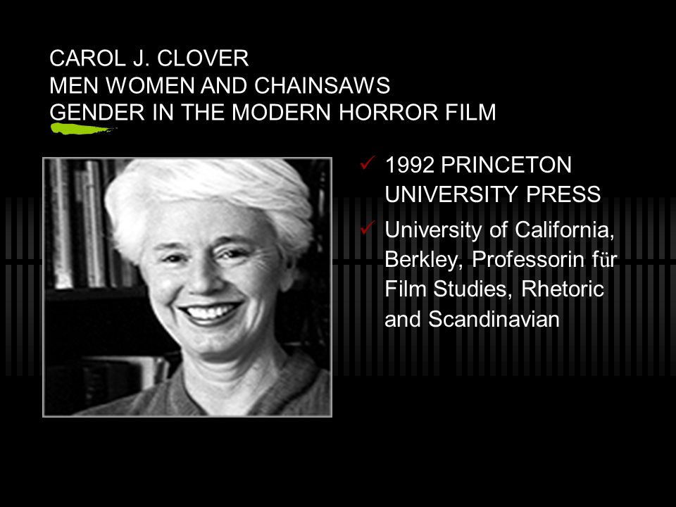 CAROL J. CLOVER MEN WOMEN AND CHAINSAWS GENDER IN THE MODERN HORROR FILM