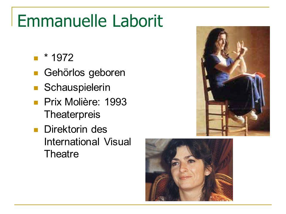 Emmanuelle Laborit * 1972 Gehörlos geboren Schauspielerin