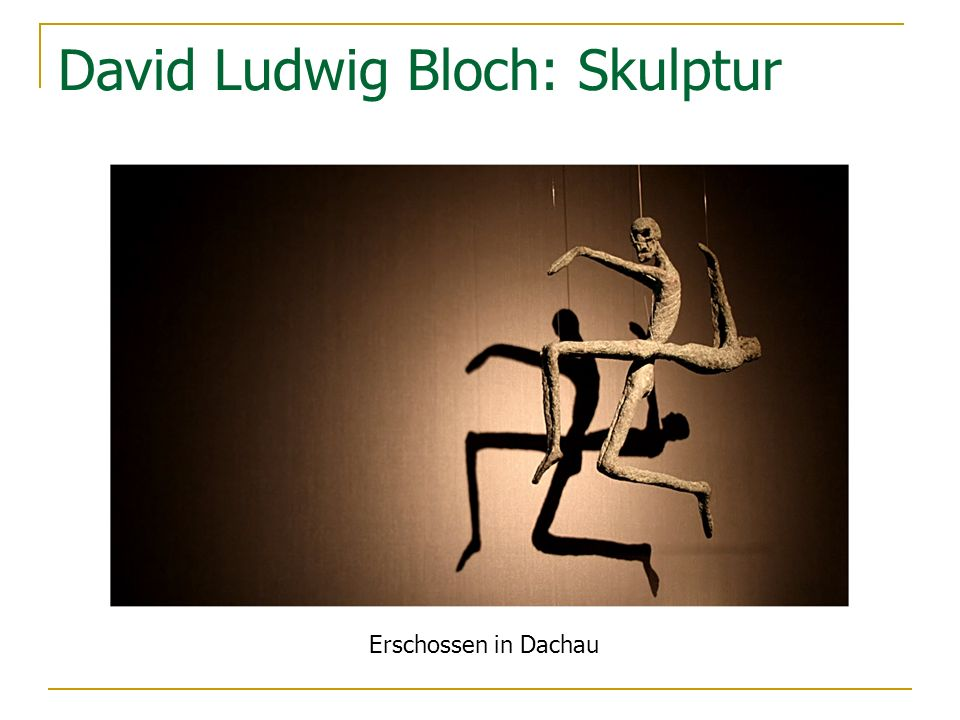 David Ludwig Bloch: Skulptur