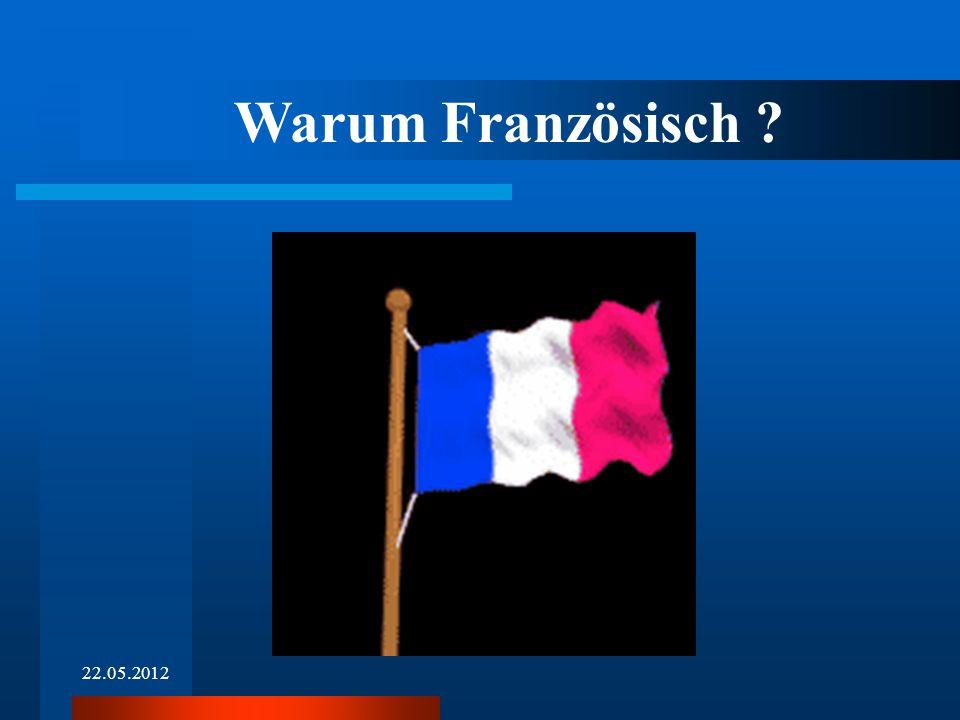 Warum Französisch 22.05.2012