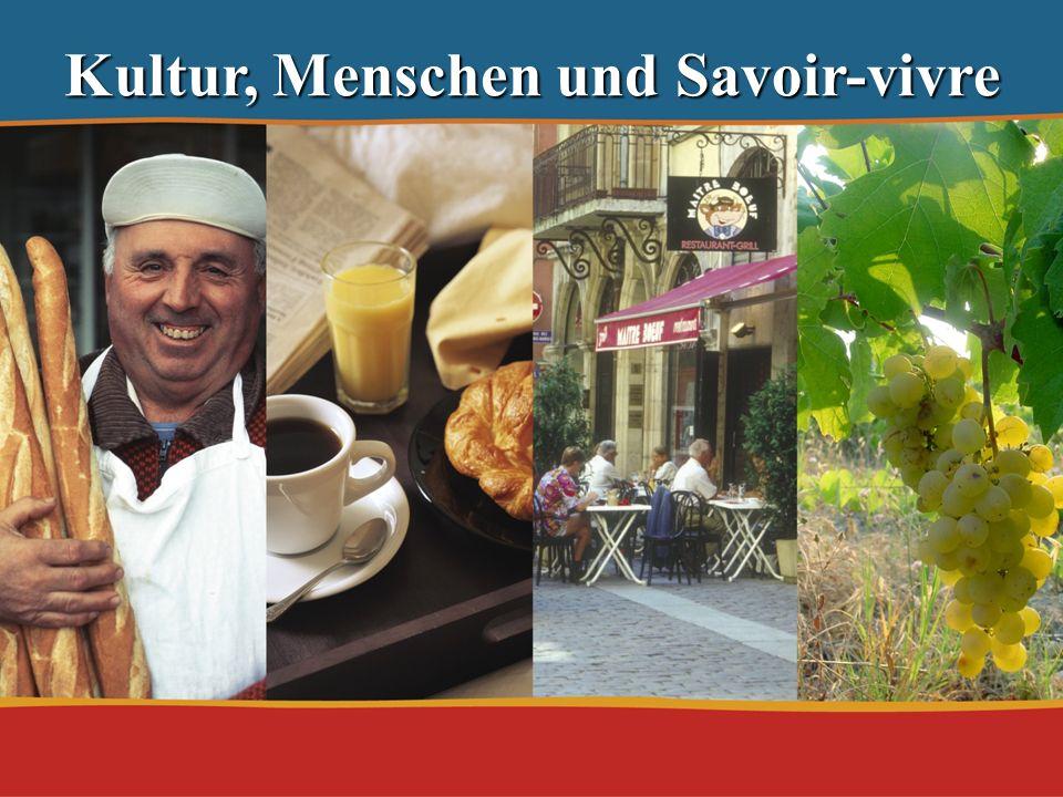 Kultur, Menschen und Savoir-vivre