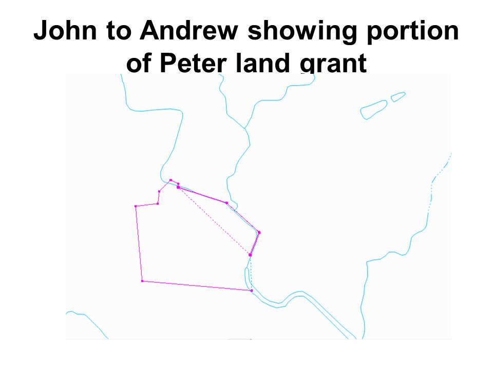 John to Andrew showing portion of Peter land grant