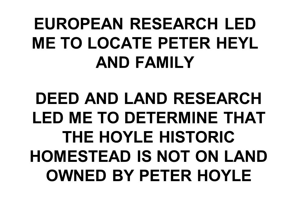 EUROPEAN RESEARCH LED ME TO LOCATE PETER HEYL AND FAMILY