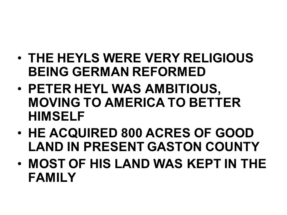 THE HEYLS WERE VERY RELIGIOUS BEING GERMAN REFORMED