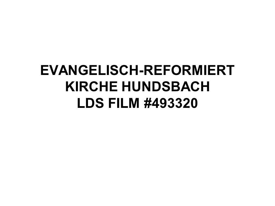 EVANGELISCH-REFORMIERT KIRCHE HUNDSBACH LDS FILM #493320