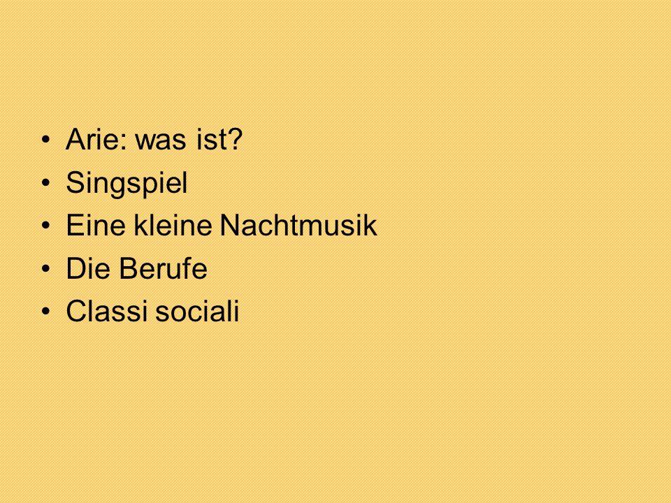 Arie: was ist Singspiel Eine kleine Nachtmusik Die Berufe Classi sociali