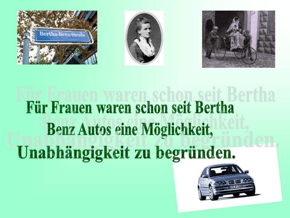 Für Frauen waren schon seit Bertha Benz Autos eine Möglichkeit,