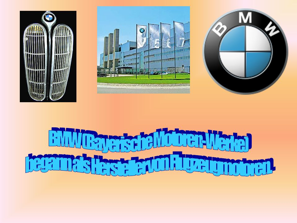 BMW (Bayerische Motoren-Werke)