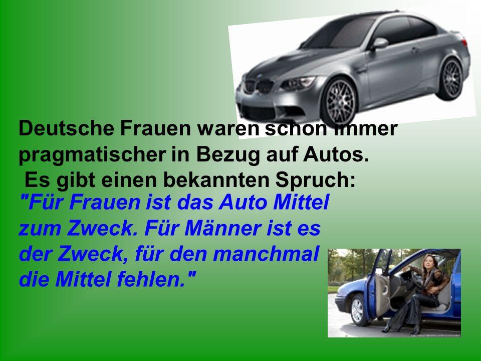 Deutsche Frauen waren schon immer pragmatischer in Bezug auf Autos.