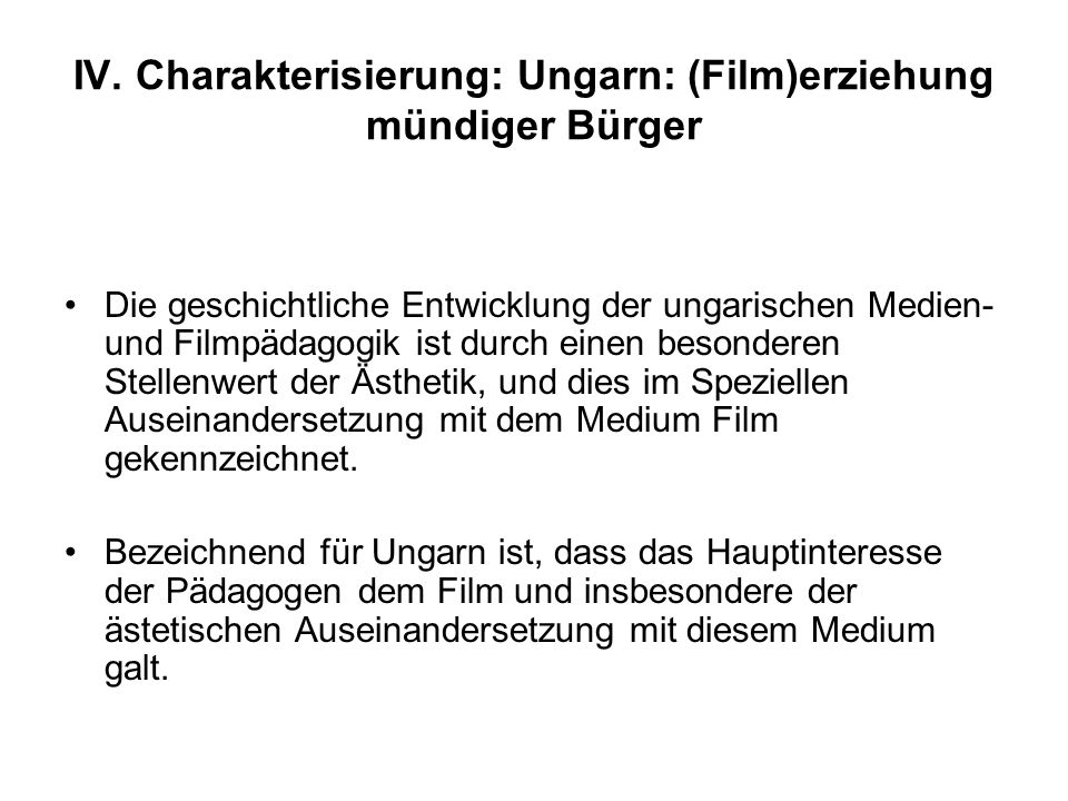 IV. Charakterisierung: Ungarn: (Film)erziehung mündiger Bürger