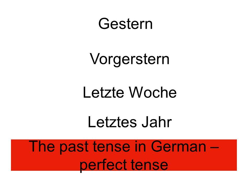 The past tense in German – perfect tense