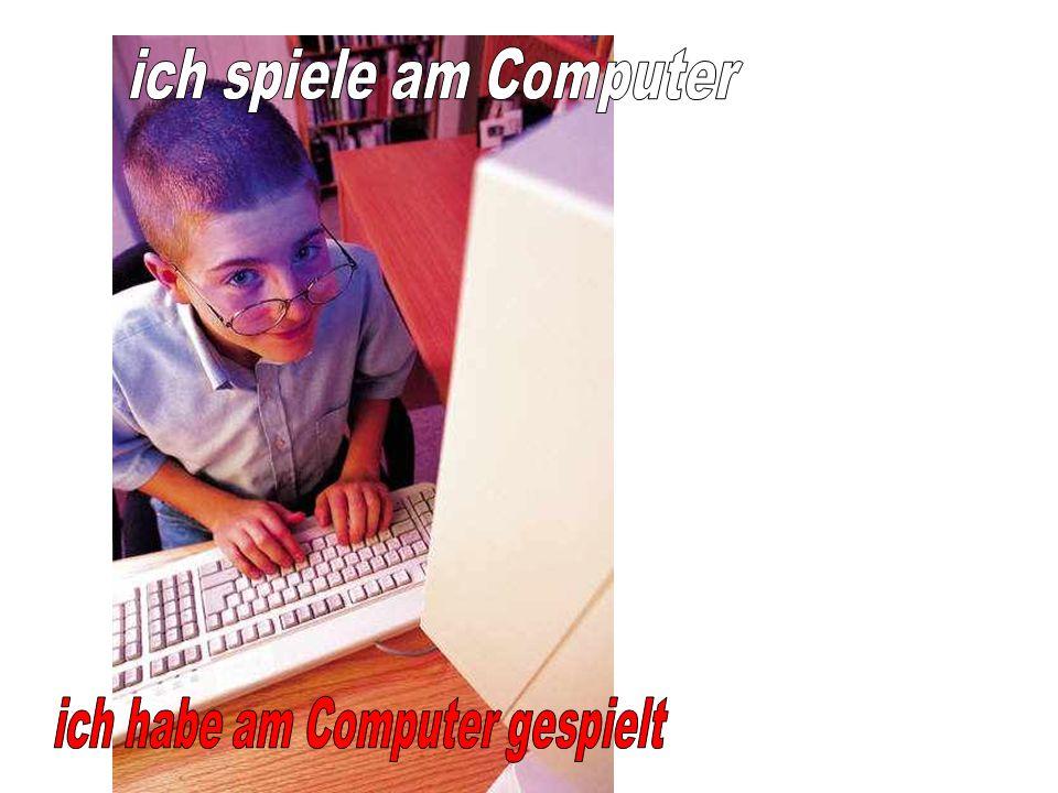 ich habe am Computer gespielt