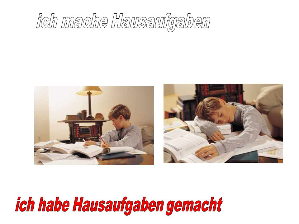 ich mache Hausaufgaben