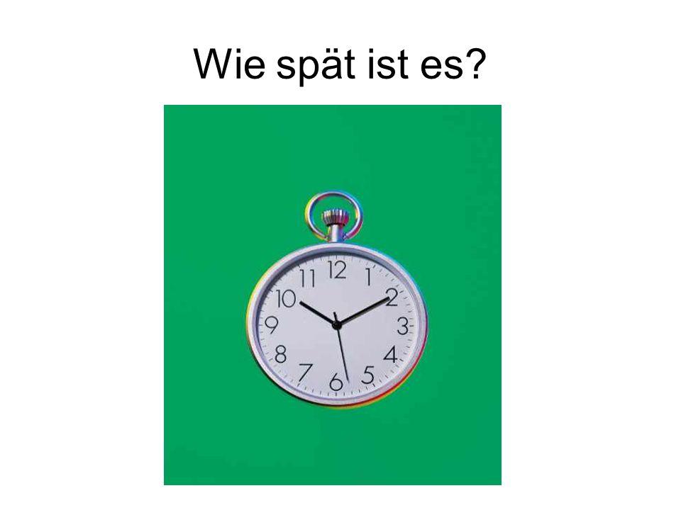 Wie spät ist es