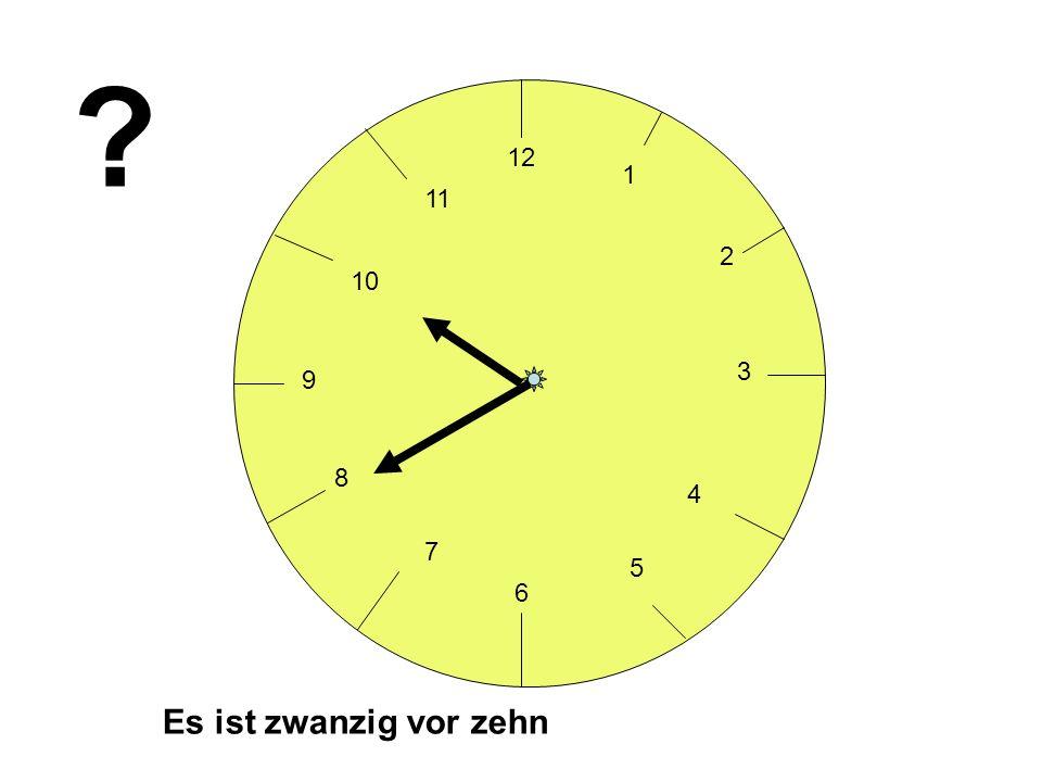 12 1 11 2 10 3 9 8 4 7 5 6 Es ist zwanzig vor zehn