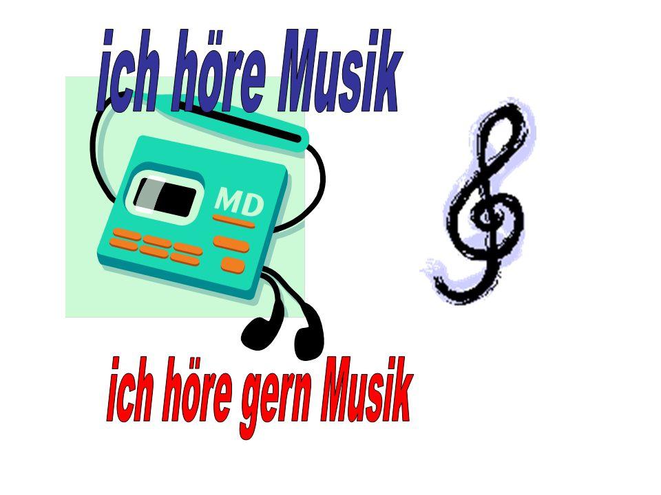 ich höre Musik ich höre gern Musik