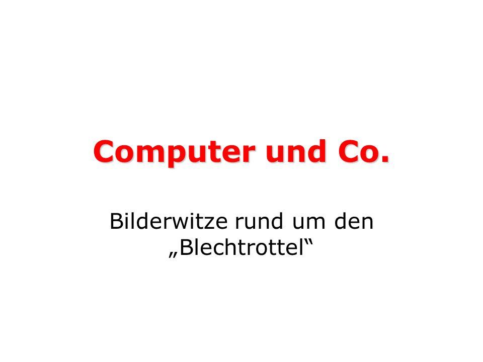 """Bilderwitze rund um den """"Blechtrottel"""