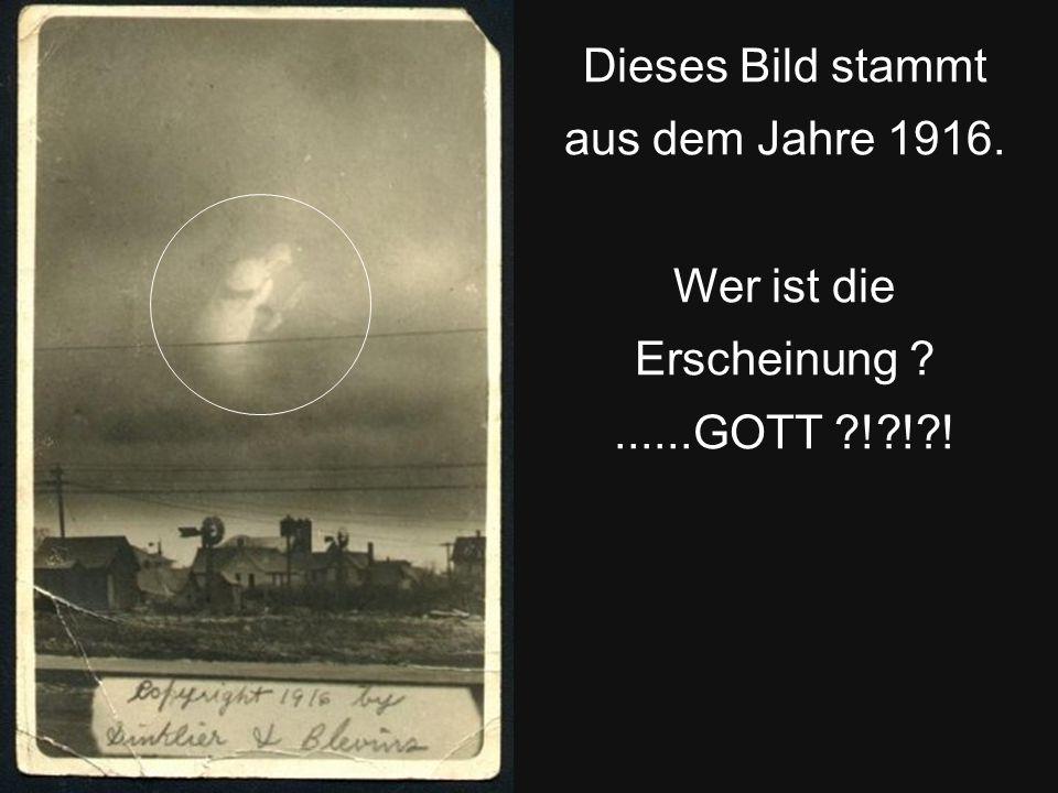 Dieses Bild stammt aus dem Jahre 1916.