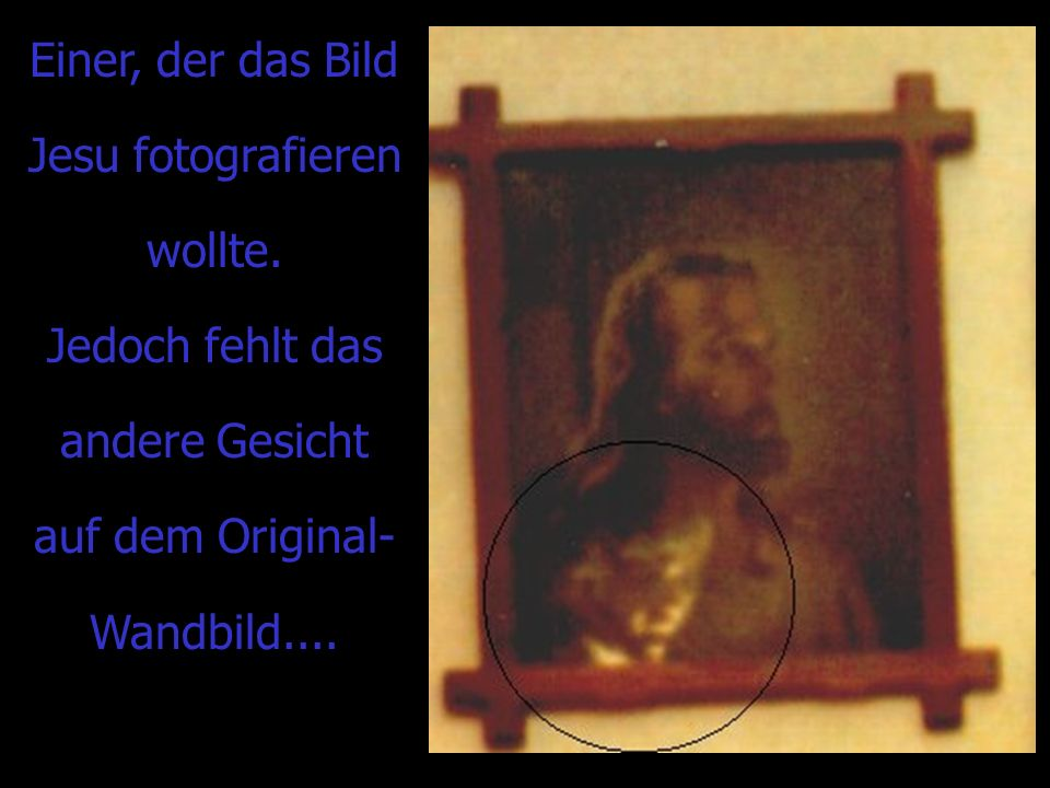 Einer, der das Bild Jesu fotografieren wollte.