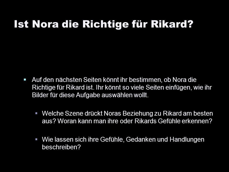 Ist Nora die Richtige für Rikard