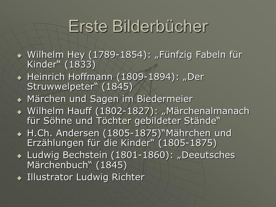 """Erste Bilderbücher Wilhelm Hey (1789-1854): """"Fünfzig Fabeln für Kinder (1833) Heinrich Hoffmann (1809-1894): """"Der Struwwelpeter (1845)"""