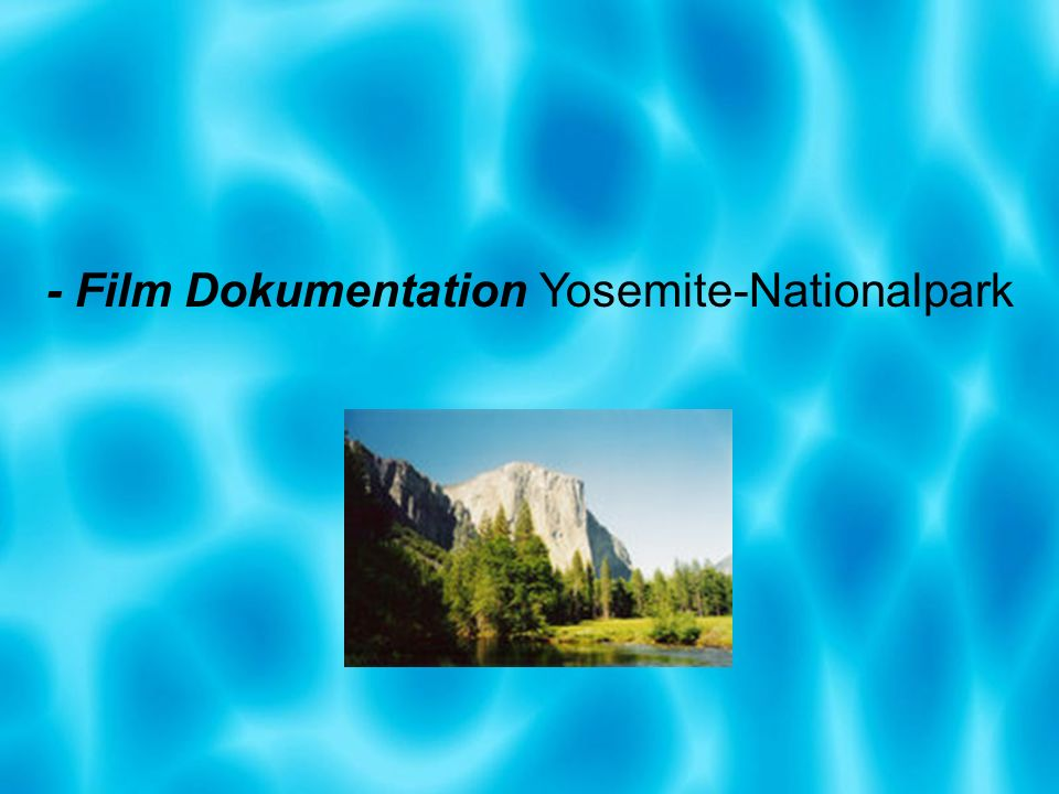 - Film Dokumentation Yosemite-Nationalpark