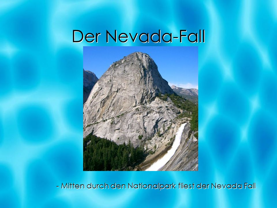 Der Nevada-Fall - Mitten durch den Nationalpark fliest der Nevada Fall